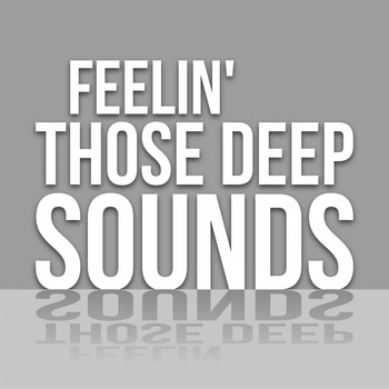 Various Artists - Feelin' Those Deep Sounds