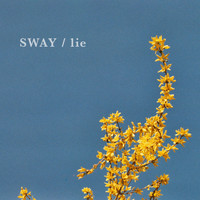 Sway - Lie (Explicit)