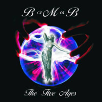 B-M-B - Bonelli, Muñoz, Bernhardt - The Five Ages