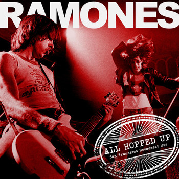 Ramones - All Hopped Up (Live 1978 [Explicit])
