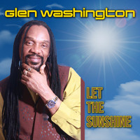 Glen Washington - Let The Sunshine