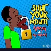 Mr. G - Shut Your Mouth