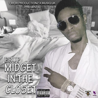 Erup - Midget In The Closet (Explicit)