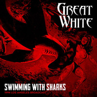 Great White - Swimming With Sharks (Live 1994 [Explicit])