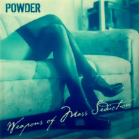 Powder - Weapons of Mass Seduction (Explicit)