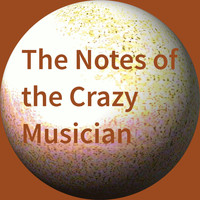 Giovanni Tornambene - The Notes of the Crazy Musician