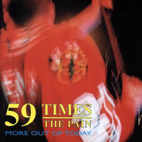 59 Times the Pain - More Out Of Today