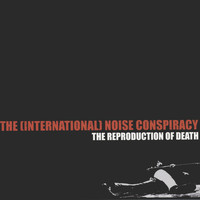 The (International) Noise Conspiracy - The Reproduction Of Death
