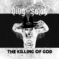 King Satan - The Killing of God (Explicit)
