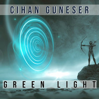 Cihan Guneser - Green Light
