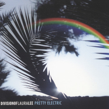 Division of Laura Lee - Pretty Electric (Explicit)