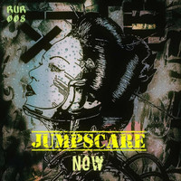 Jumpscare - Now (Original Mix [Explicit])