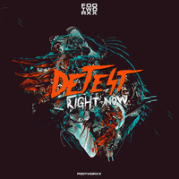 Detest - Right Now (Explicit)