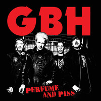 GBH - Perfume And Piss