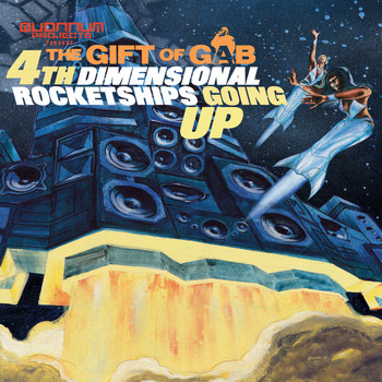 The Gift of Gab - 4th Dimension Rocketships Going Up (Explicit)