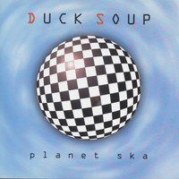 Duck Soup - Planet Ska