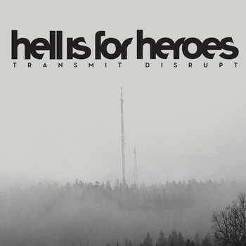 Hell Is For Heroes - Transmit Disrupt