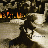 New Bomb Turks - At Rope's End