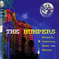 The Humpers - Euphoria, Confusion, Anger, Remorse (Explicit)