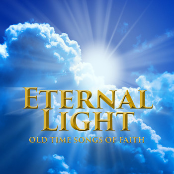 Various Artists / Various Artists - Eternal Light: Old Time Songs of Faith, Vol 1