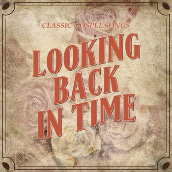 Various Artists / Various Artists - Looking Back in Time: Classic Gospel Songs, Vol 1