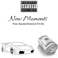 The Natural - New Moments (feat. Tre Bo & Randal Dennis) (Explicit)