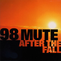 98 Mute - After The Fall (Explicit)