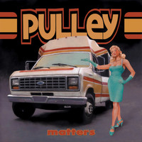 Pulley - Matters (Explicit)