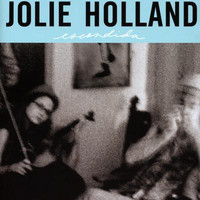 Jolie Holland - Escondida (Explicit)