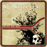 Hot Water Music - The New What Next (2018 Remaster [Explicit])