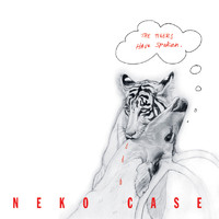 Neko Case - The Tigers Have Spoken