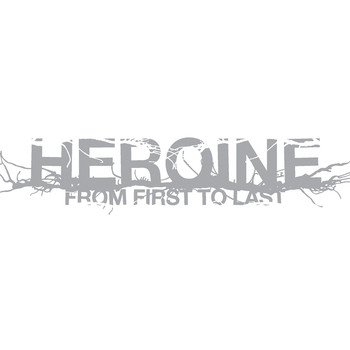 From First to Last - Heroine (Explicit)