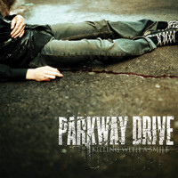 Parkway Drive - Killing With A Smile (Explicit)
