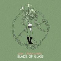 Low - Blade of Glass (Eclectic Version)