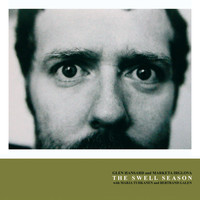 Glen Hansard and Marketa Irglova - The Swell Season (Explicit)