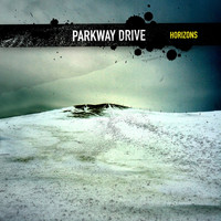Parkway Drive - Horizons (Deluxe Edition [Explicit])