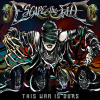 Escape The Fate - This War Is Ours (Explicit)