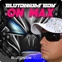 Blutonium Boy - On Max
