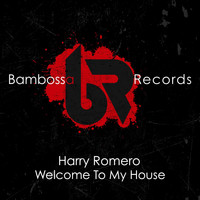 Harry Romero - Welcome to My House
