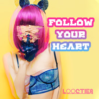 Loocties - Follow Your Heart