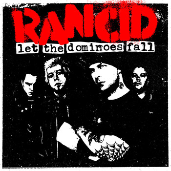 Rancid - Let The Dominoes Fall (Expanded Version [Explicit])