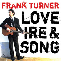 Frank Turner - Love Ire & Song (Explicit)