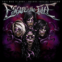 Escape The Fate - This War Is Ours (Deluxe Edition [Explicit])
