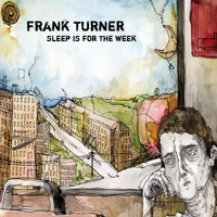 Frank Turner - Sleep Is For The Week (Explicit)