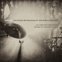 Wilco - One Sunday Morning (Song For Jane Smiley's Boyfriend) (Live)