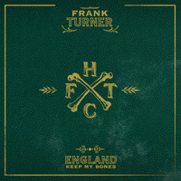 Frank Turner - England Keep My Bones (Deluxe Edition [Explicit])