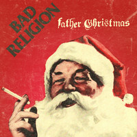 Bad Religion - Father Christmas (Single)