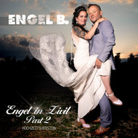 Engel B. - Engel in Zivil, Pt. 2 (Hochzeitsversion)