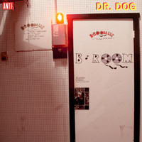 Dr. Dog - B-Room (Deluxe Edition [Explicit])