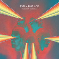 Every Time I Die - From Parts Unknown (Deluxe Edition [Explicit])